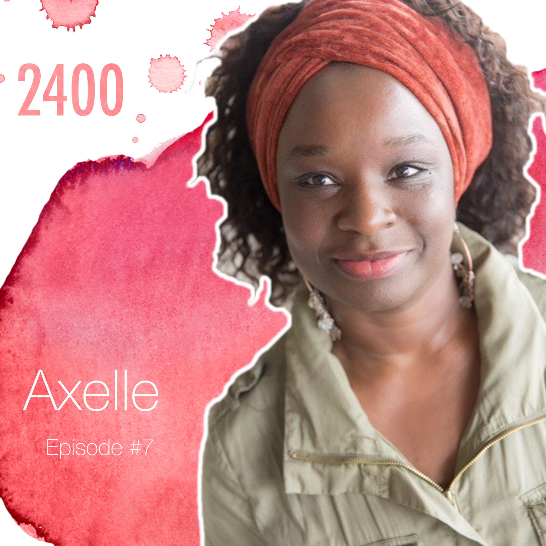 """Episode#7 avec Axelle Jah Njiké """"là on est en train de militer pour la joie d'être une femme"""""""