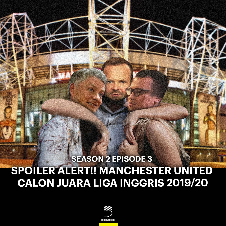 3 Spoiler Alert Manchester United Calon Juara Liga Inggris