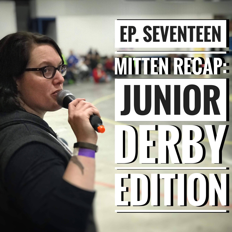 Ep. 17 Mitten Derby Recap Junior Edition