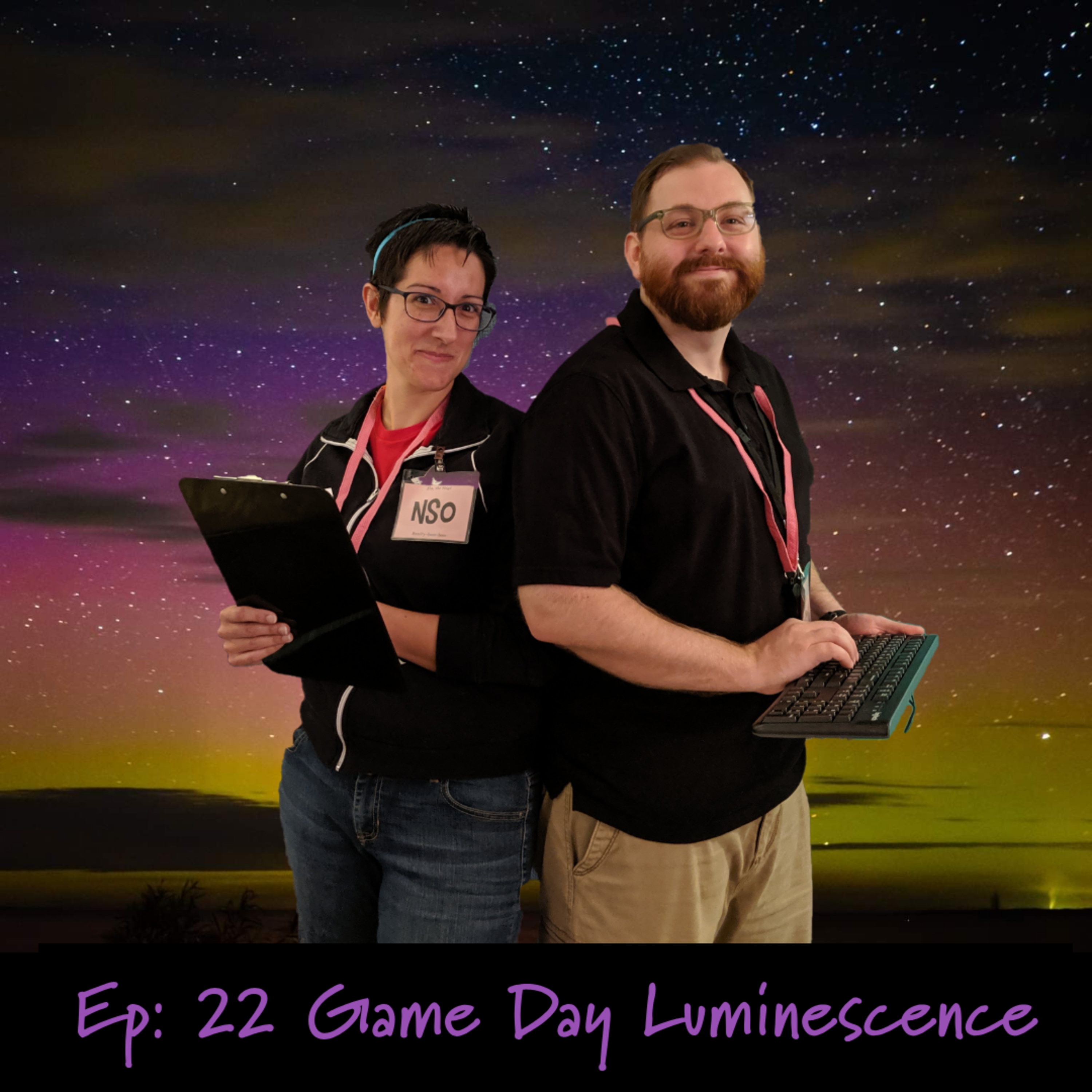 Ep: 22 Game Day Luminescence