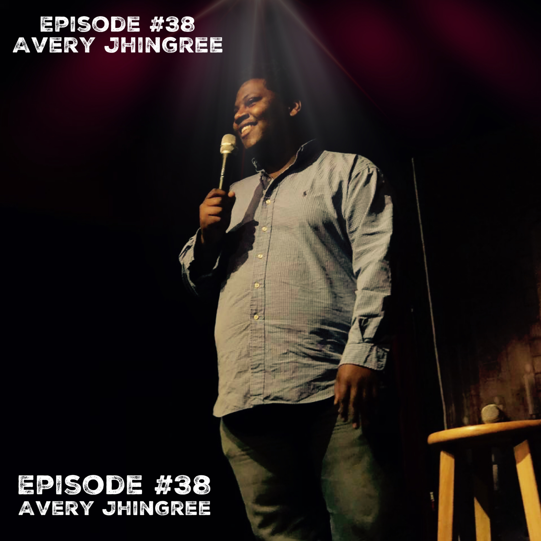 Episode #38 - Avery Jhingree