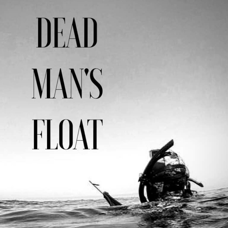 """Ep.31 """"Dead Man's Float"""""""