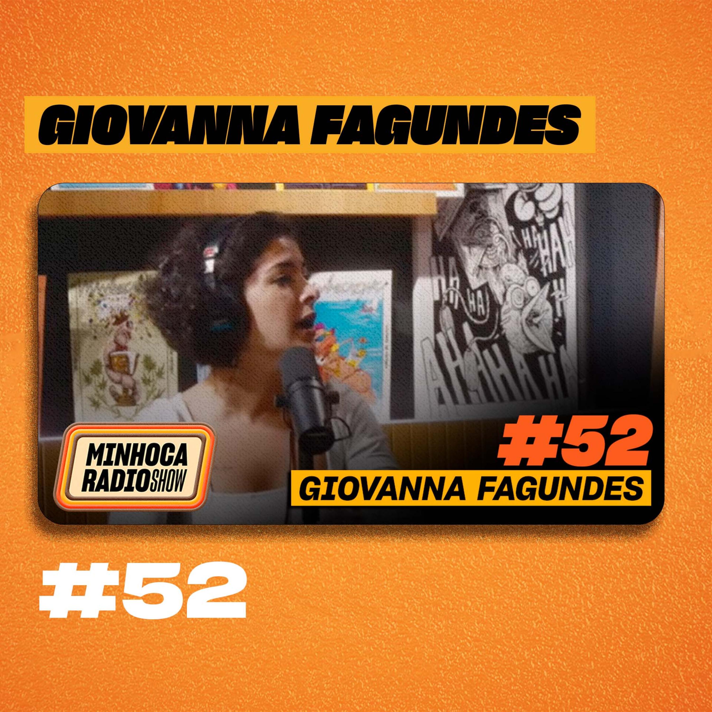MINHOCA RÁDIO SHOW #52 - GIOVANA FAGUNDES