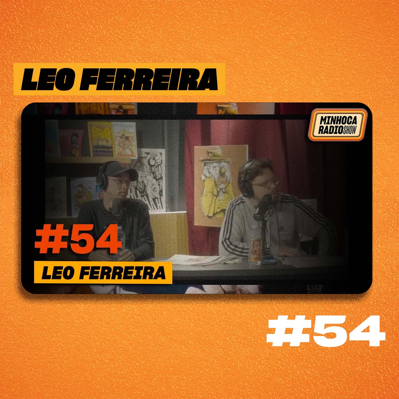 MINHOCA RADIO SHOW #54 - LEO FERREIRA