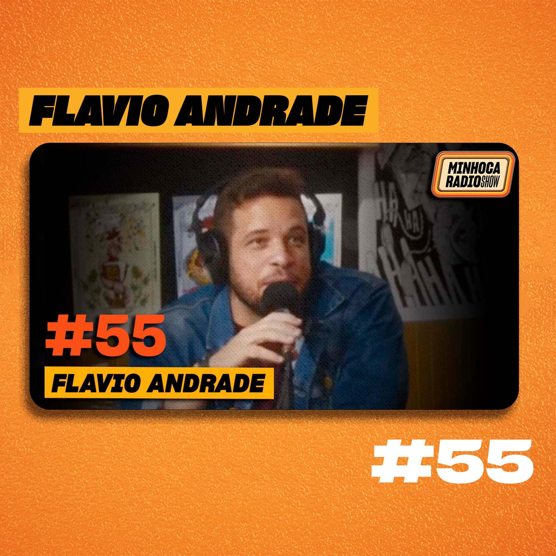 MINHOCA RADIO SHOW #55 - FLAVIO ANDRADE