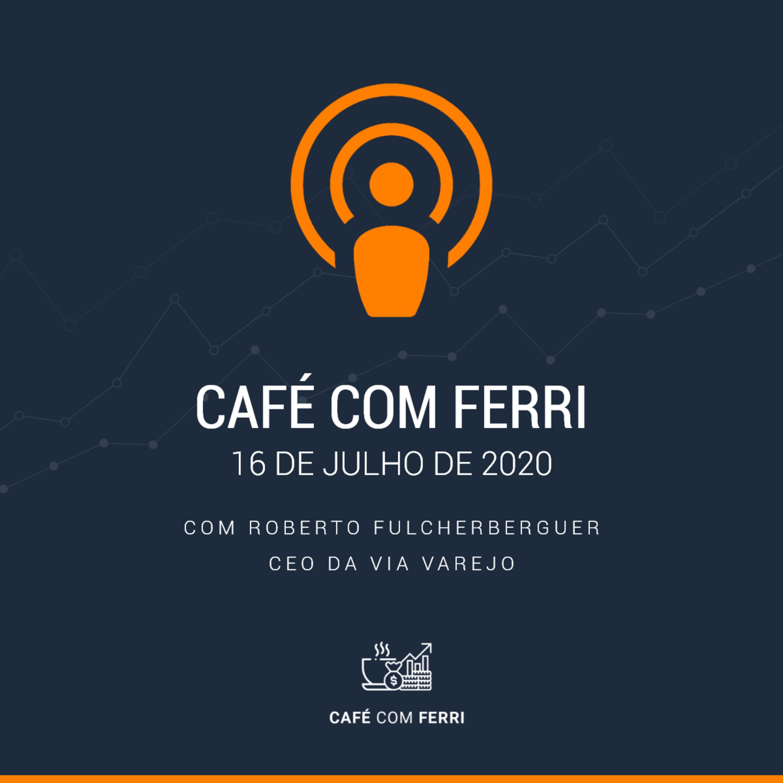 Ferri Entrevista #1 - CEO da Via Varejo
