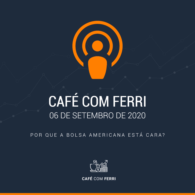 Café com Ferri #2 - Por que a bolsa americana está cara?