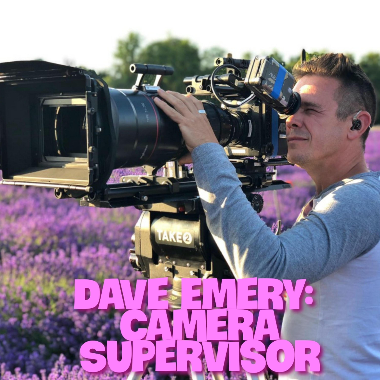 Camera Supervisor - Dave Emery