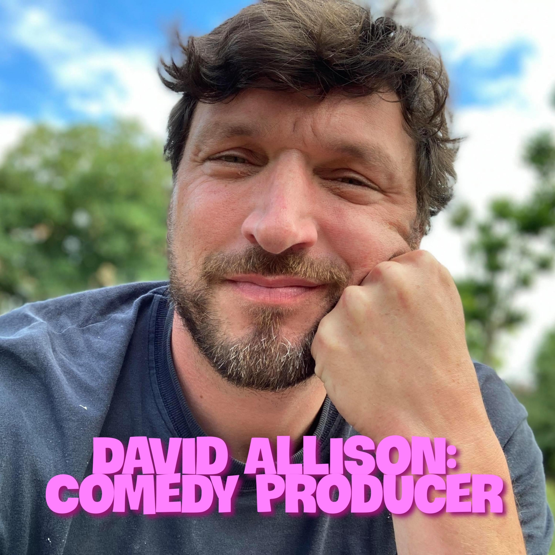 Comedy Producer - David Allison