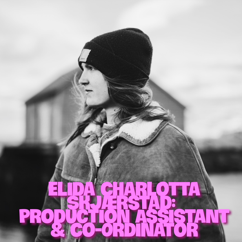 Production Assistant & Co-Ordinator, Elida Charlotta Skjærstad