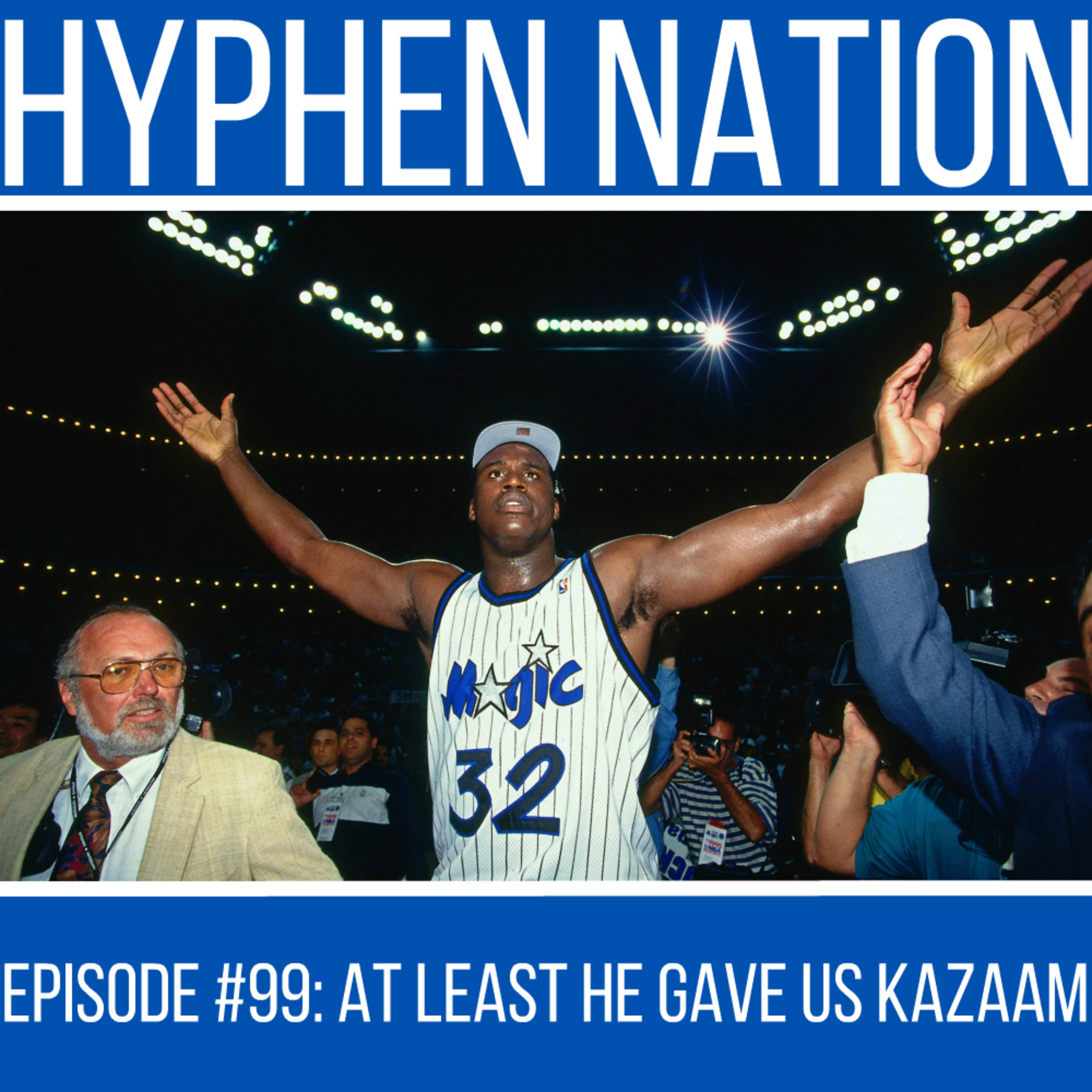 Episode #99: At Least He Gave Us Kazaam