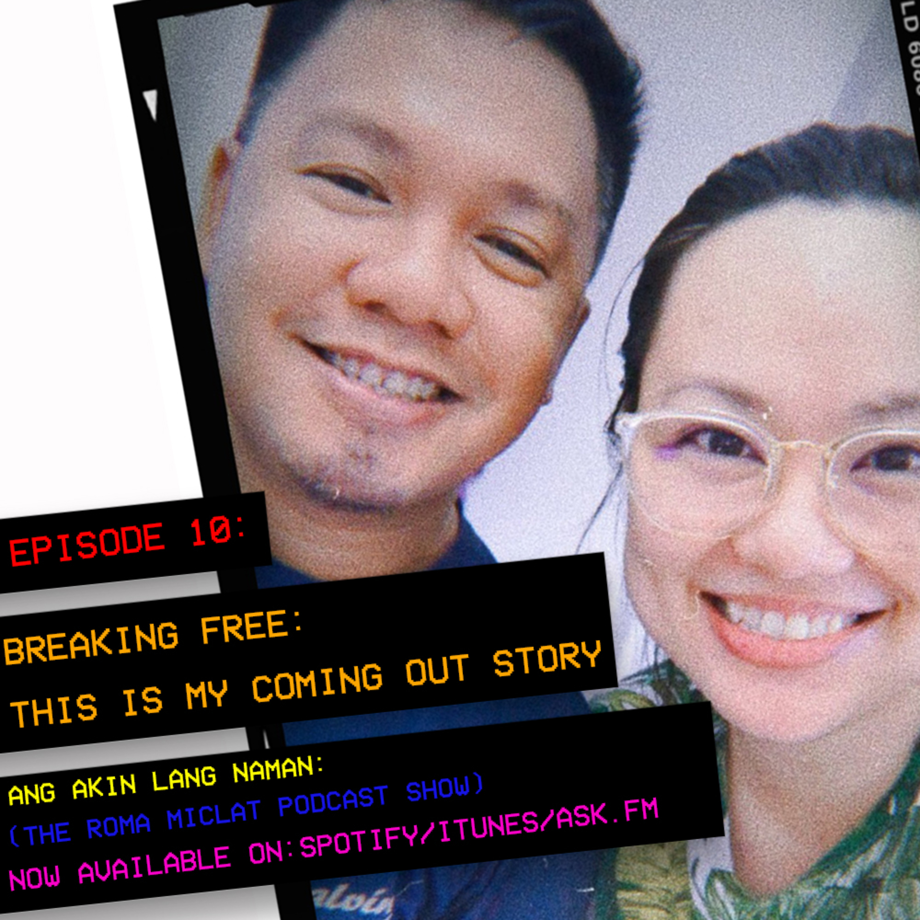 EPISODE 10 - Breaking Free: This is My Coming Out Story