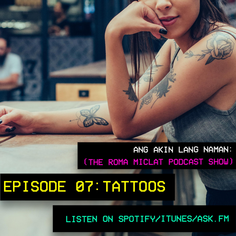EPISODE 07 - Tattoos