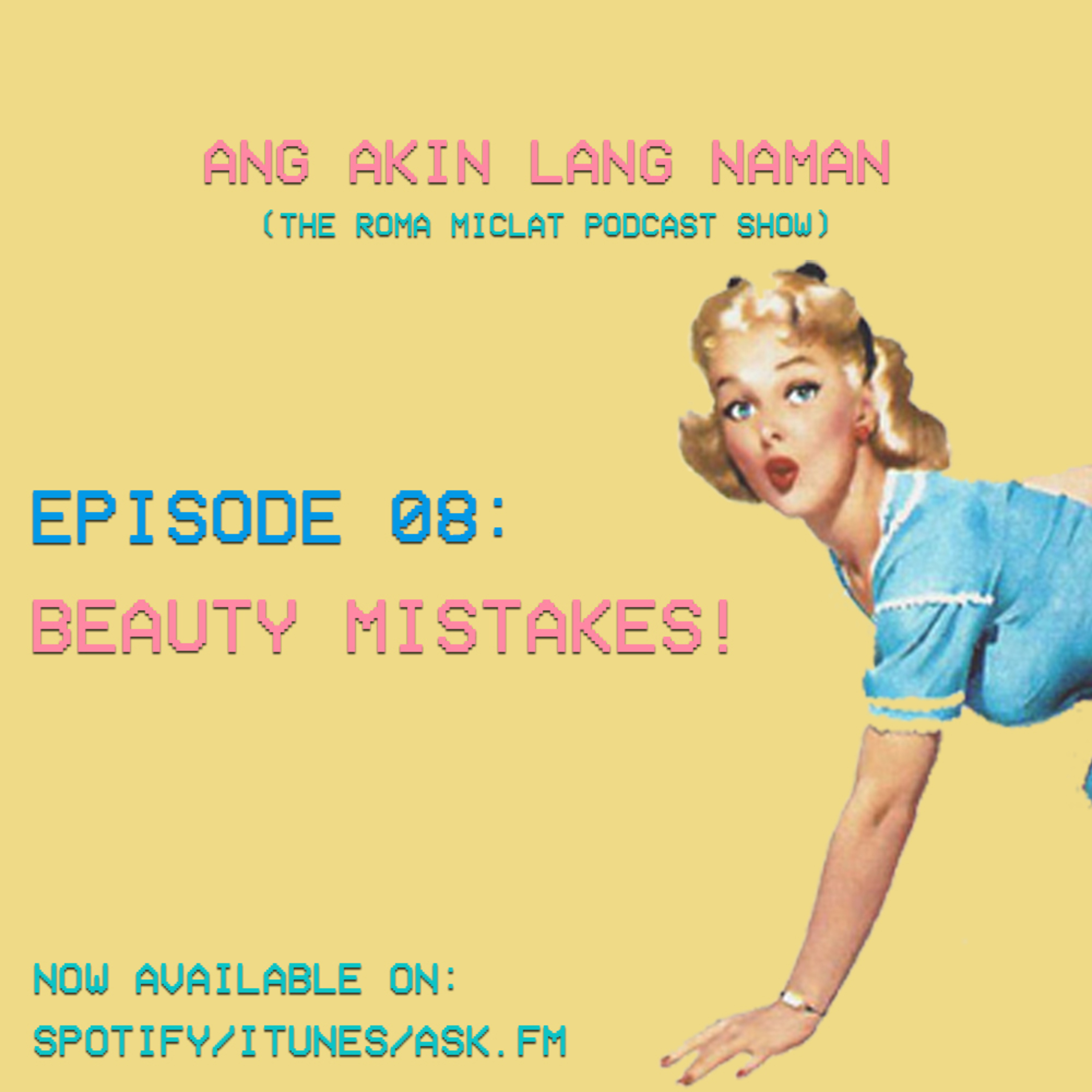 EPISODE 08 - Beauty Mistakes!