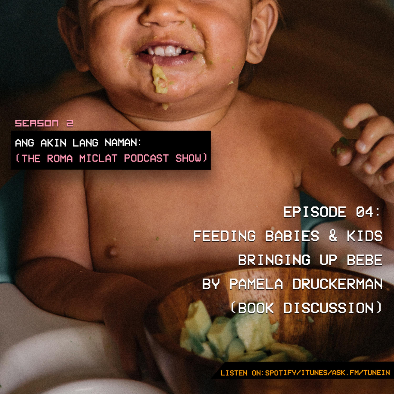 EPISODE 14 - Feeding Babies & Kids (Bringing Up Bebe by Pamela Druckerman Book Discussion) part 2
