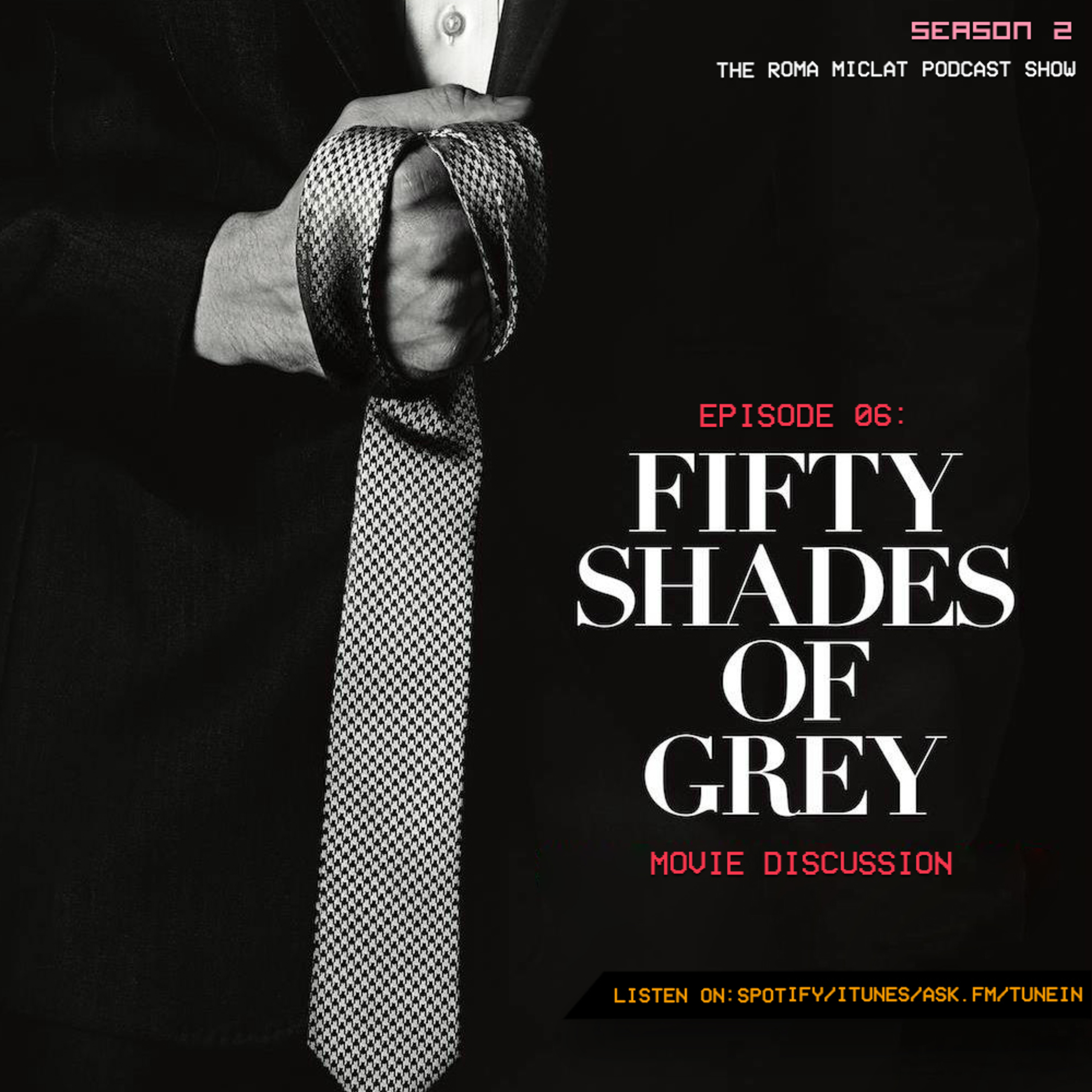 EPISODE 16 - Fifty Shades Film Reaction