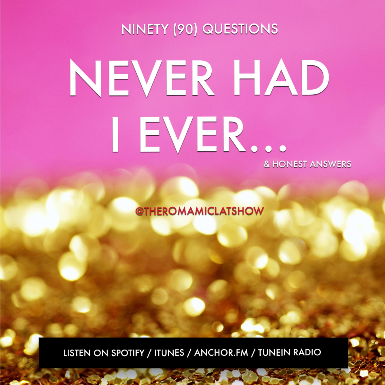 EPISODE 21 - Never Have I Ever...