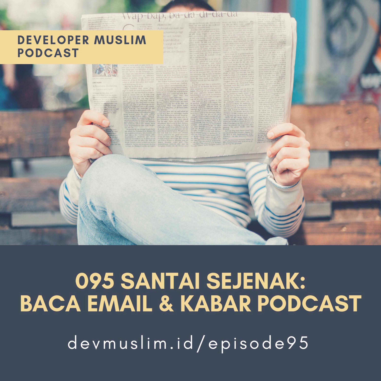 095 Santai Sejenak: Baca Email & Kabar Podcast