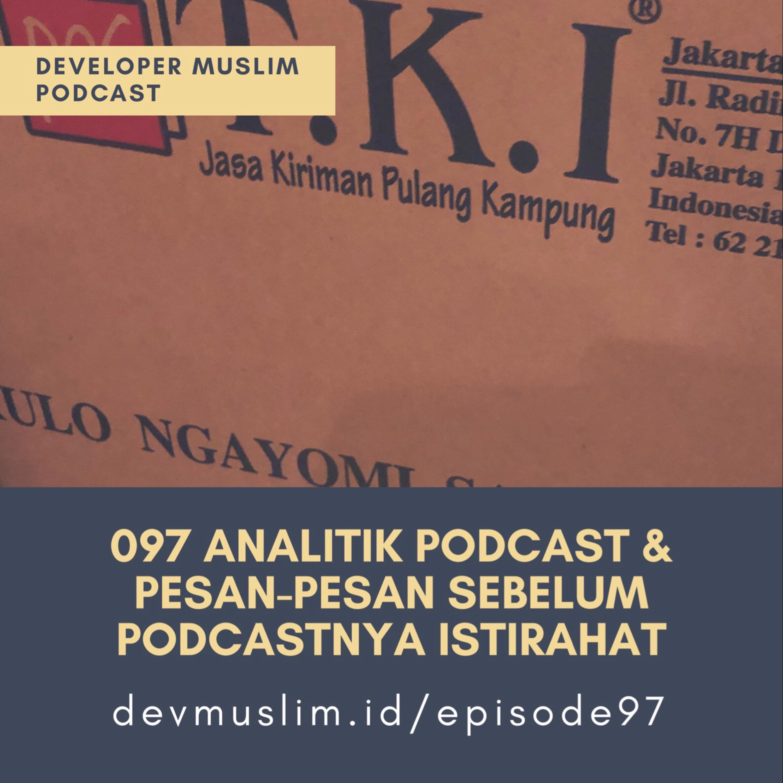097 Analitik Podcast & Pesan-pesan Sebelum Podcastnya Istirahat