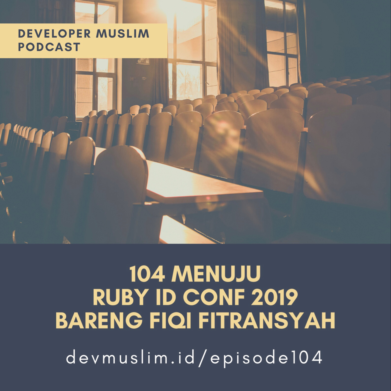 104 Menuju Ruby ID Conf 2019 Bareng Fiqi Fitransyah