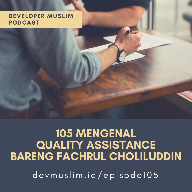 105 Mengenal Quality Assistance Bareng Fachrul Choliluddin