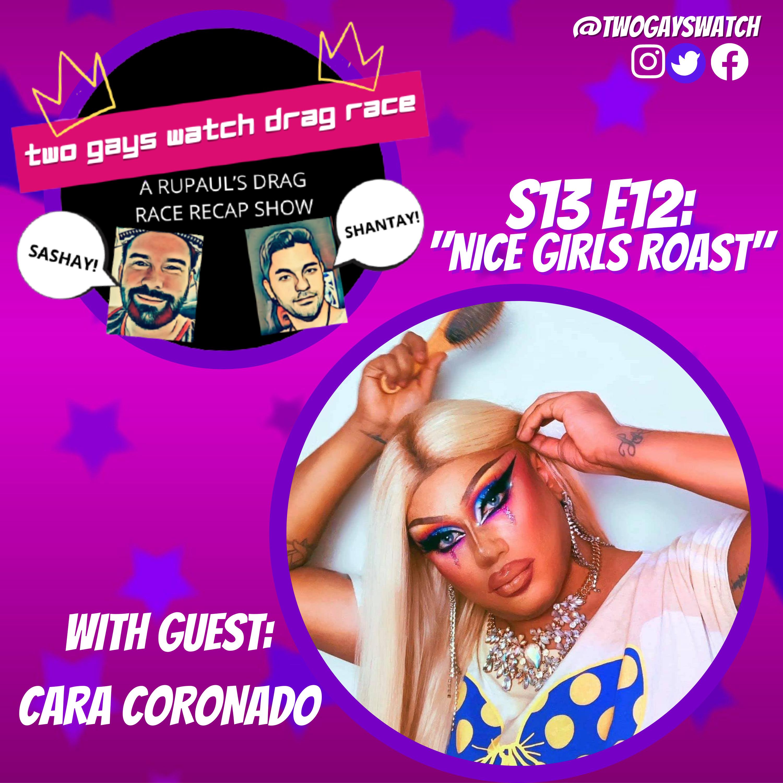 "27. RPDR S13 E12: ""Nice Girls Roast"" (with Cara Coronado)"