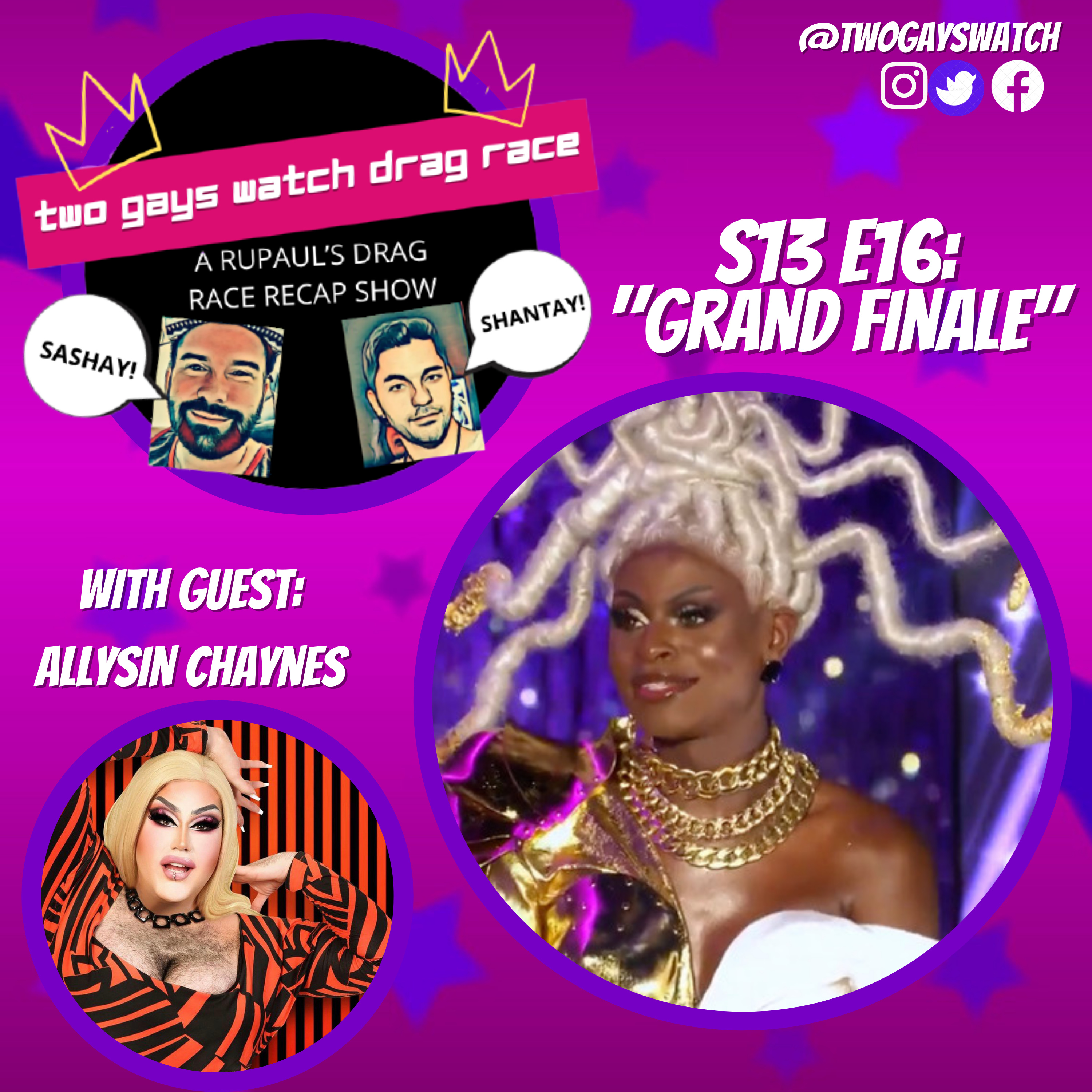 """31. RPDR S13 E16: """"Grand Finale"""" (with Allysin Chaynes)"""