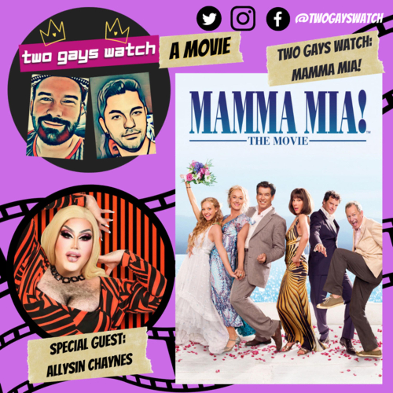 35. Two Gays Watch: Mamma Mia! (With Allysin Chaynes)