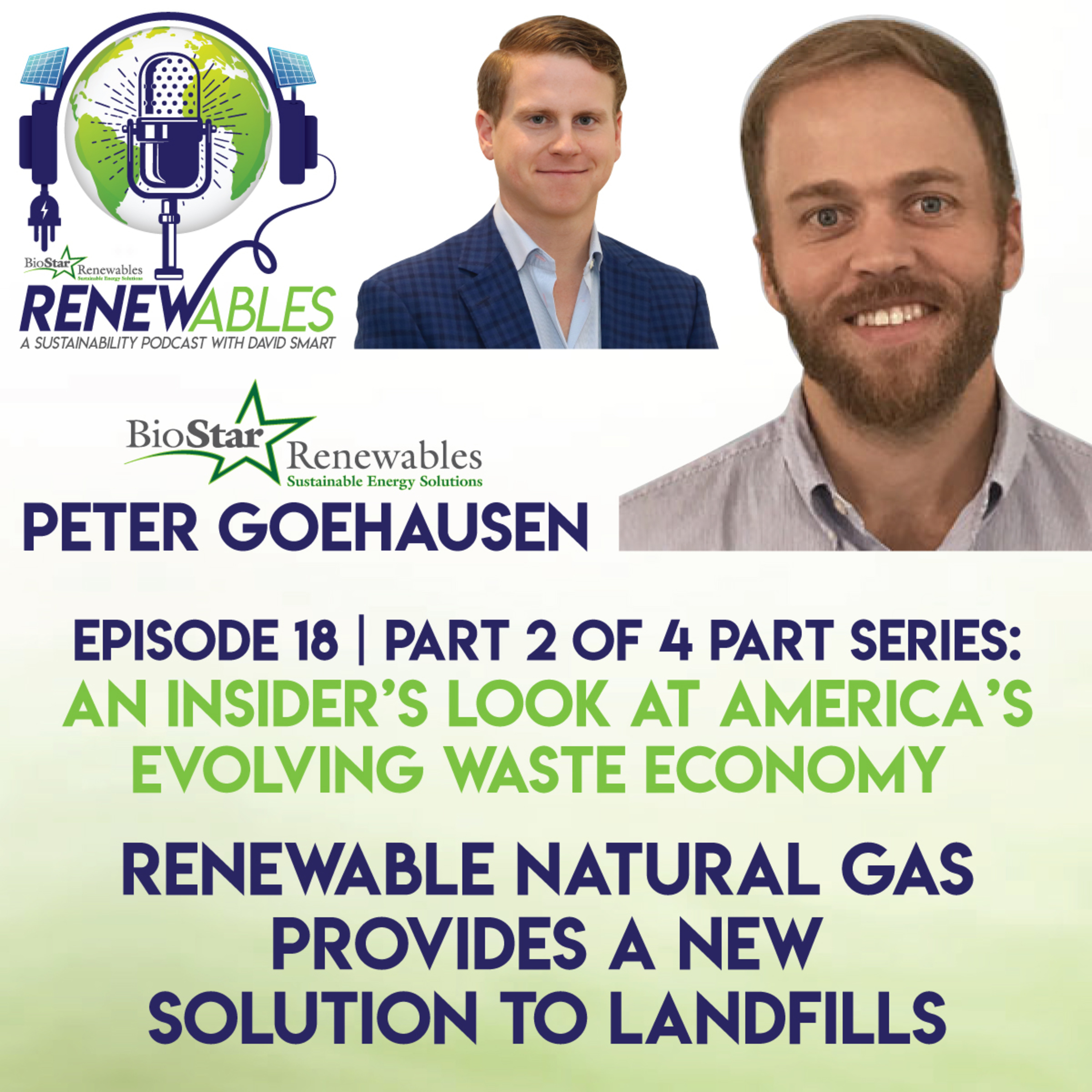 RENEWables Episode 18: An Insider's Look at America's Evolving Waste Economy - Renewable Natural Gas Provides a New Solution to Landfills