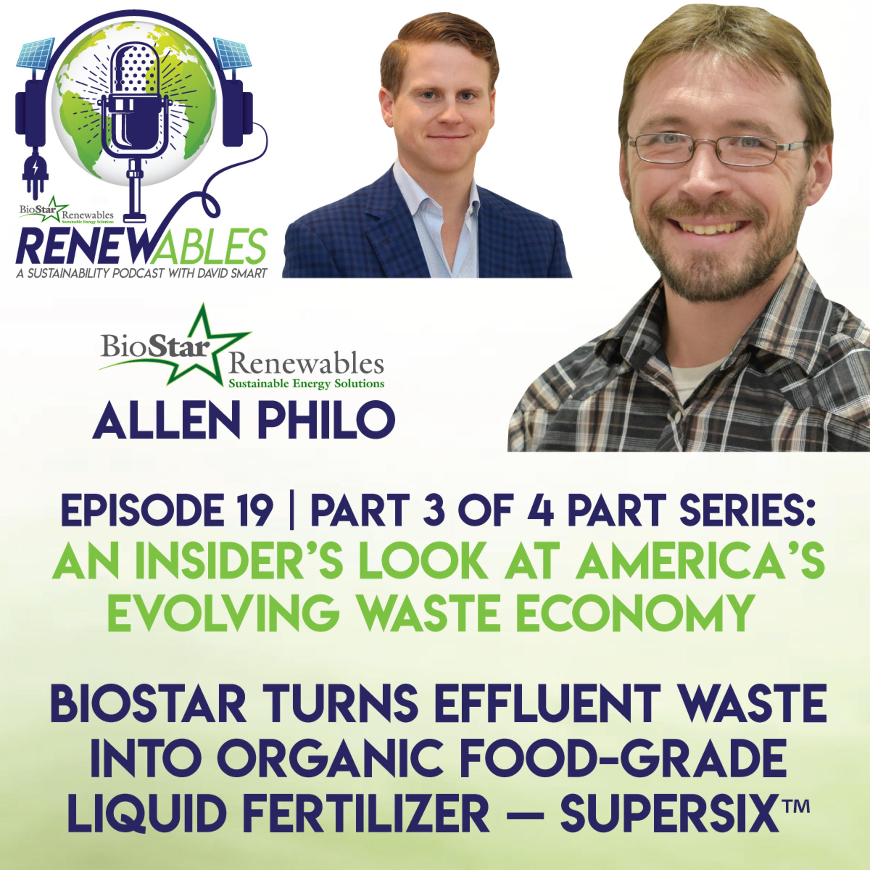 RENEWables Episode 19: Part 3 of 4 - BioStar Turns Effluent Waste into Organic Fertilizer — SuperSix™