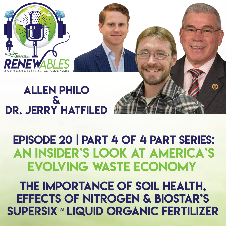 RENEWables Episode 20: Part 4 of 4 - The Importance of Soil Health, Effects of Nitrogen & BioStar's SuperSix™ Liquid Organic Fertilizer