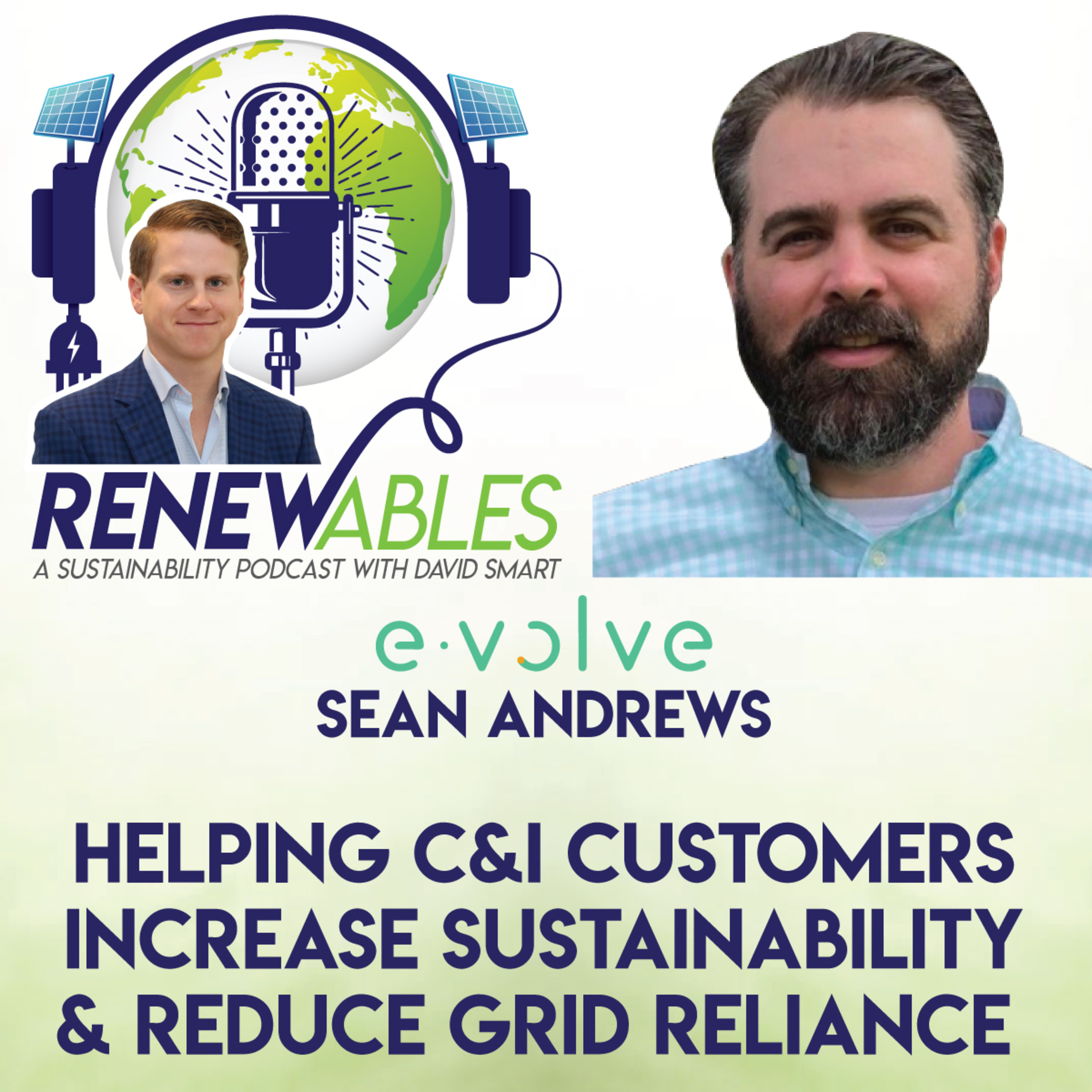 RENEWables Episode 22: Helping C&I Customers Increase Sustainability & Reduce Grid Reliance