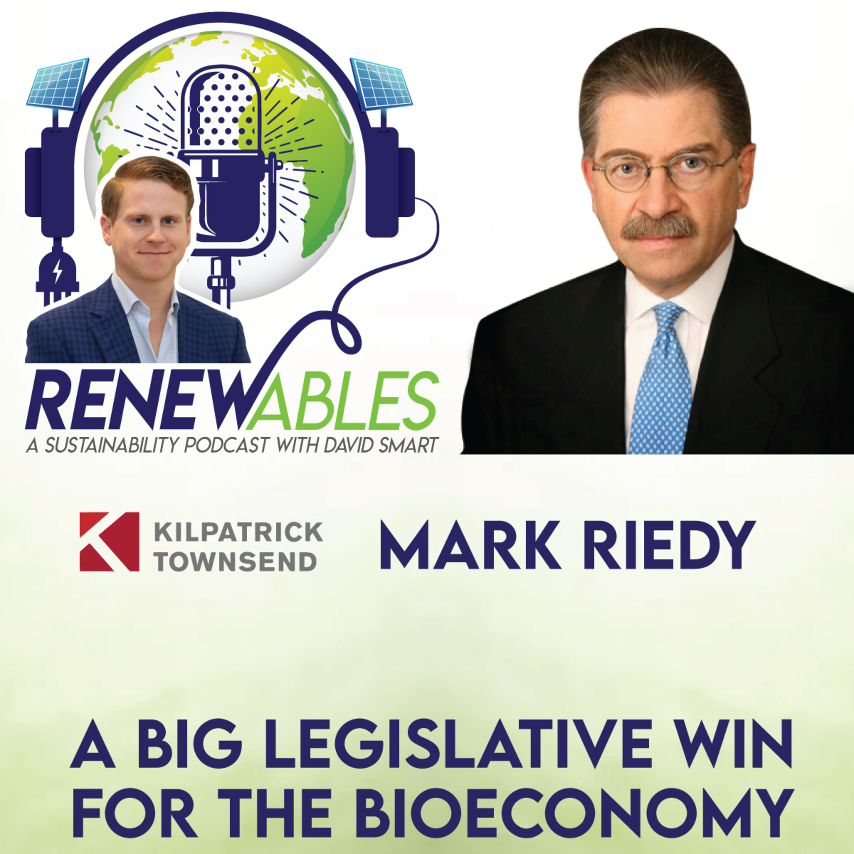 RENEWables Podcast Episode 24: A Big Legislative Win for the Bioeconomy