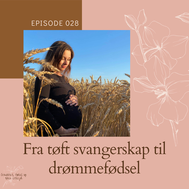028 Fødselshistorie: Fra tøft svangerskap til drømmefødsel