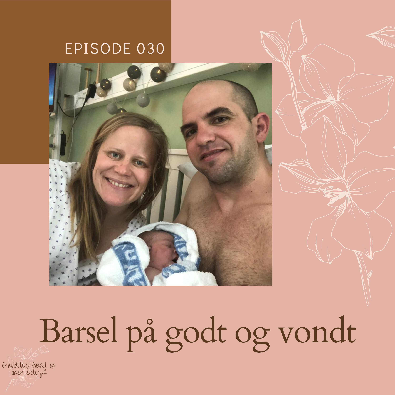 030 Fødselshistorie: Barsel på godt og vondt