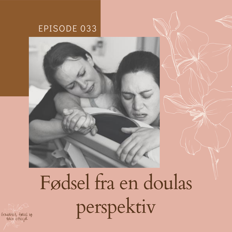 033 Fødsel fra en doulas perspektiv - Med doula Crystal Presttun