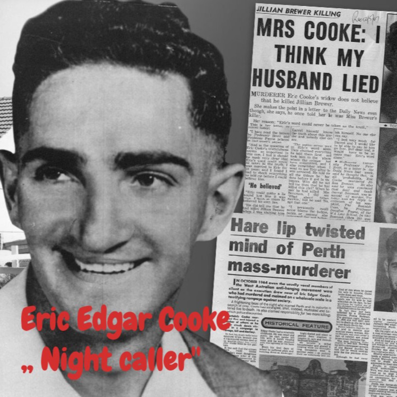 Eric Edgar Cooke,, Night caller''
