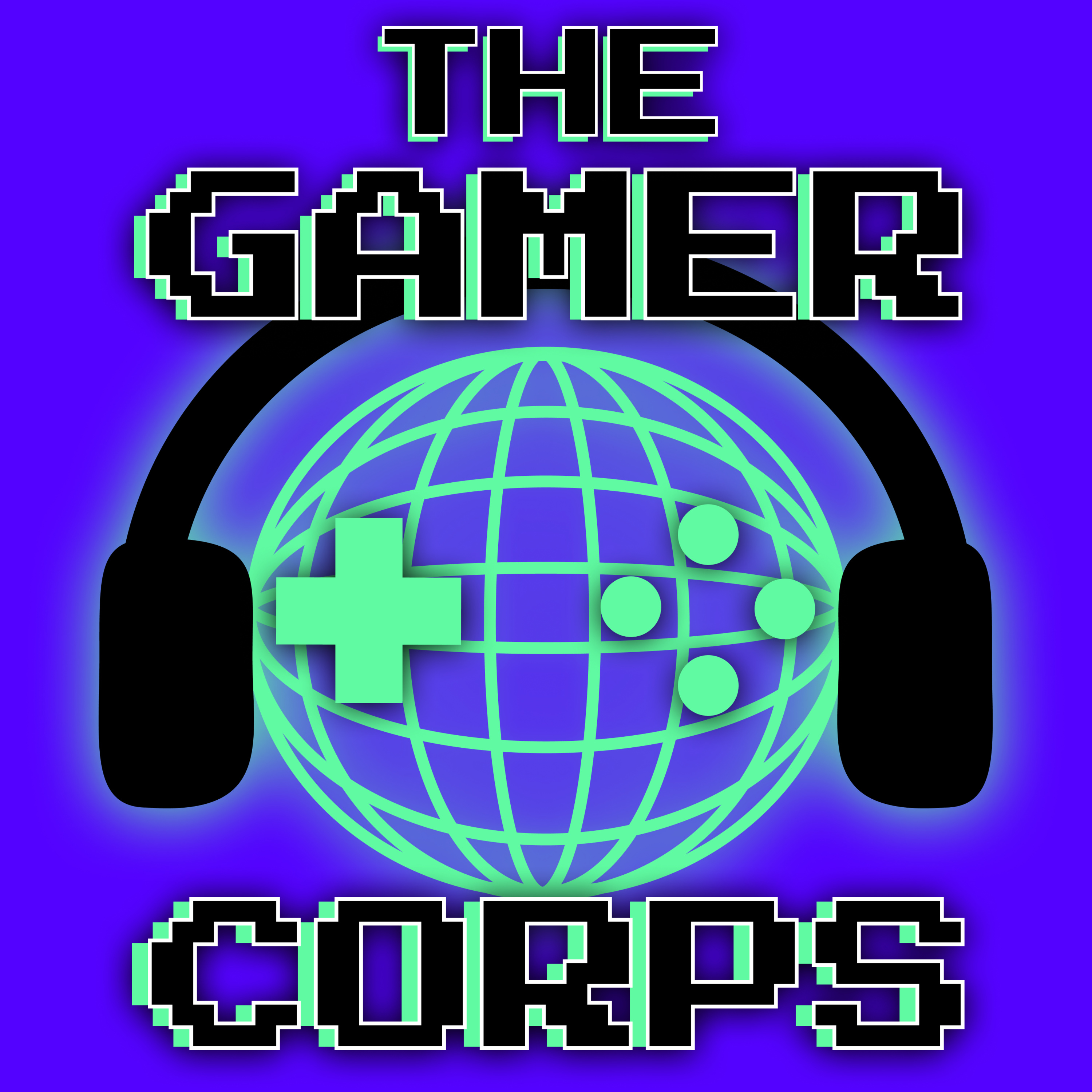The Gamer Corps E56: Butter My Biscuits and Tickle My Tenders