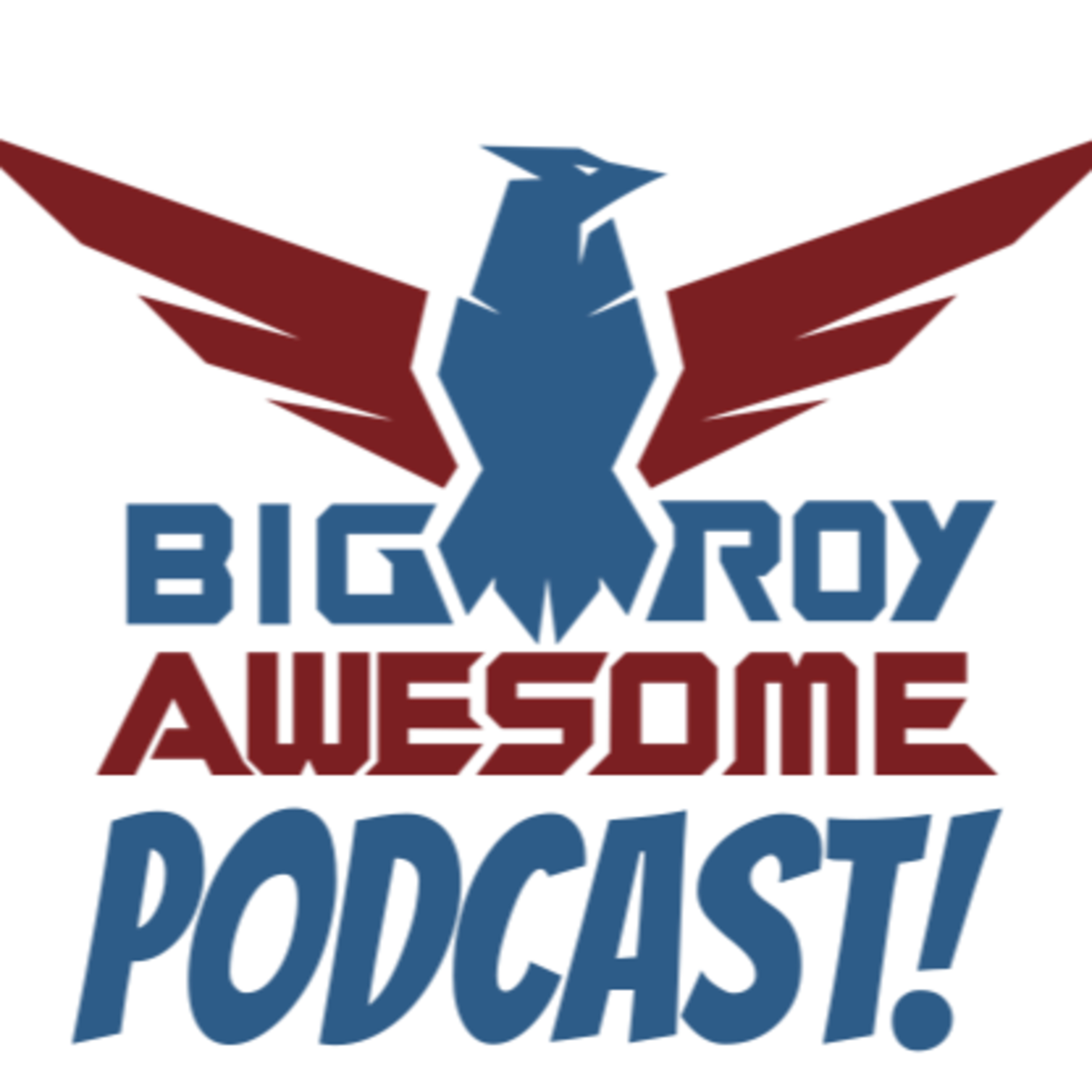 Big Roy Awesome Podcast Episode 1 - Welcome To The Awesome!