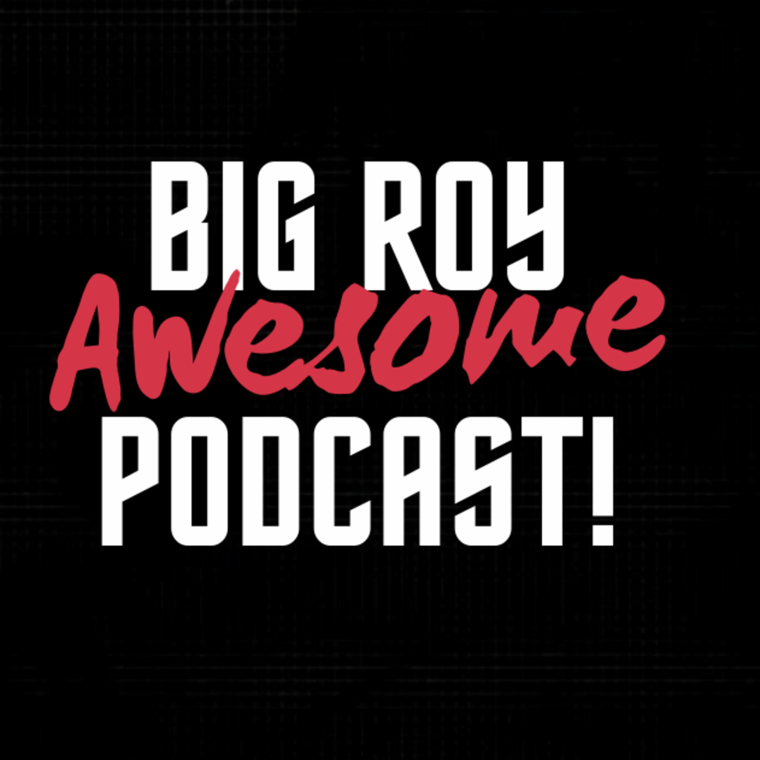 Big Roy Awesome Podcast Episode 3 - ISO8 Reloaded