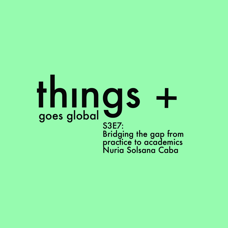 Nuria Solsana Bridging the Gap from Practice to Academics (s04 e07)