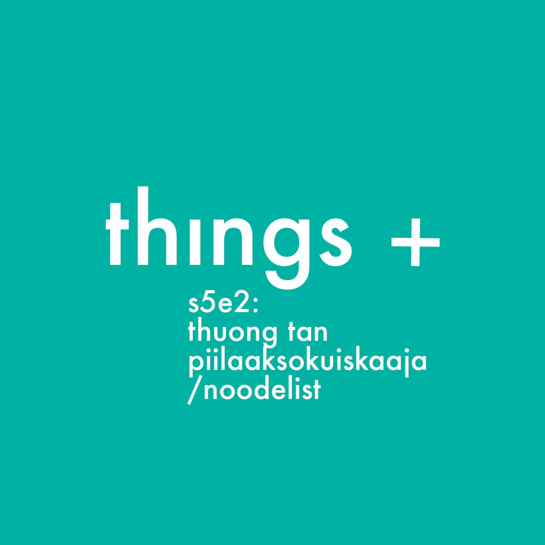 Piilaaksokuiskaaja ja Noodelist Thuong 'Tonksu' Tan (s05 e02)