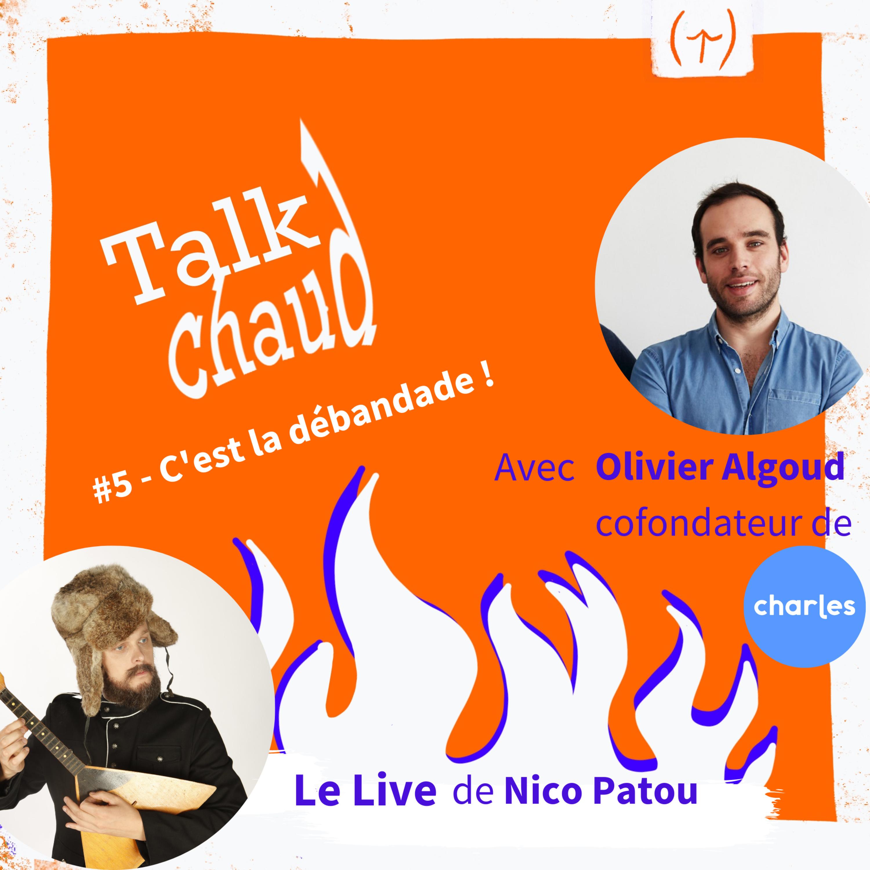 Le Talk Chaud #5 – C'est la débandade !