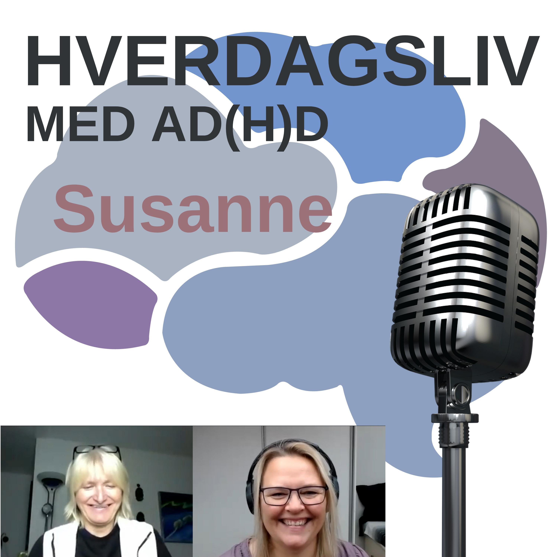 Susannes liv med den nye diagnose ADHD
