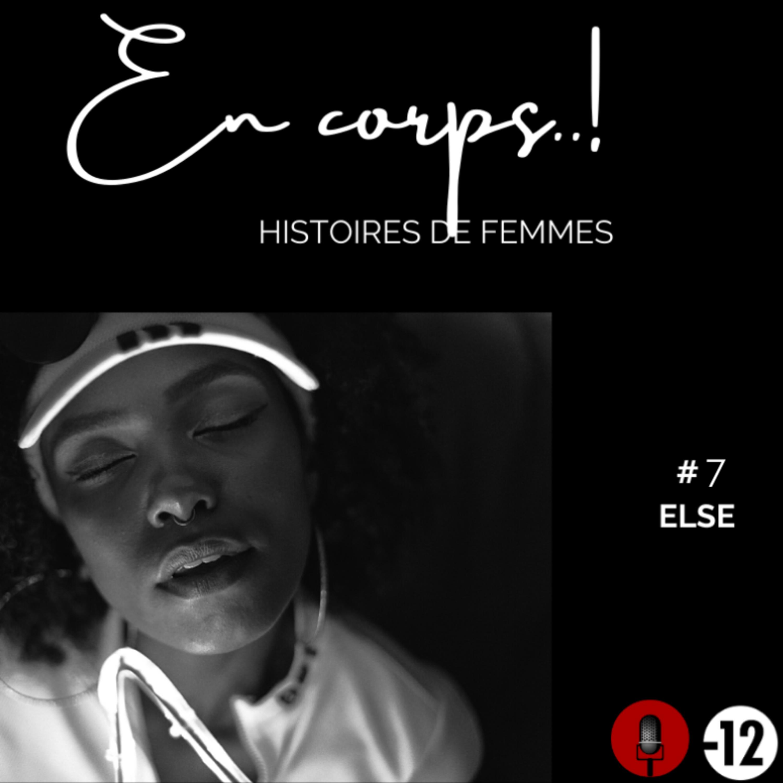 """""""En corps"""" Saison 1 épisode 7 / Else"""