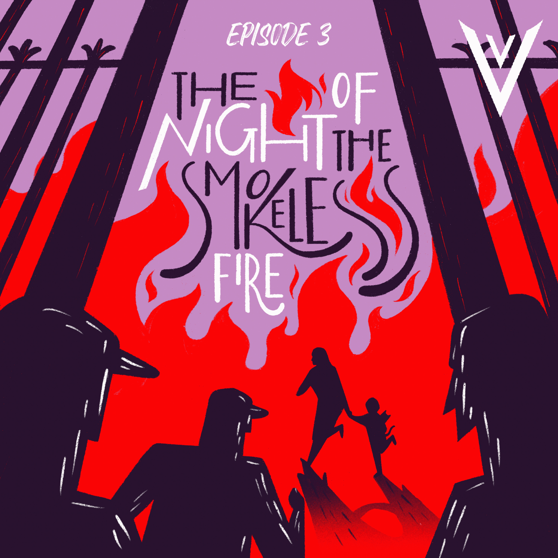 The Night of the Smokeless Fire