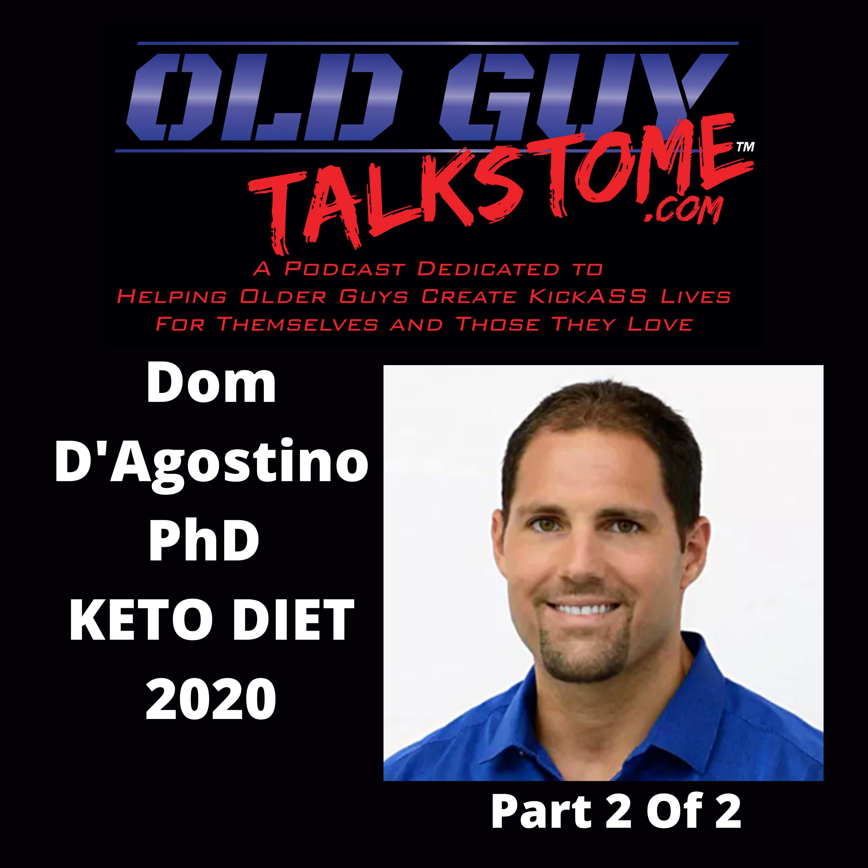 OldGuyTalksToMe - Dom D'Agostino PhD, KETO DIET 2020 (Part 2)