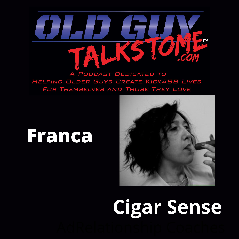 OldGuyTalksToMe - FRANCA COMPARETTO of CIGARSENSE