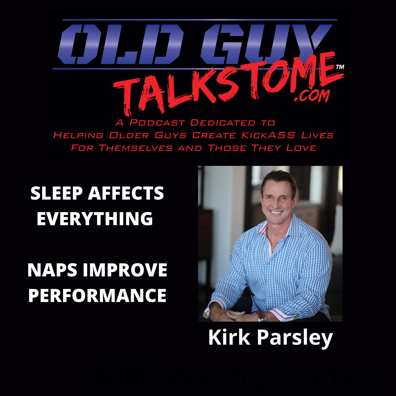 OldGuyTalksToMe - SLEEP AFFECTS EVERYTHING