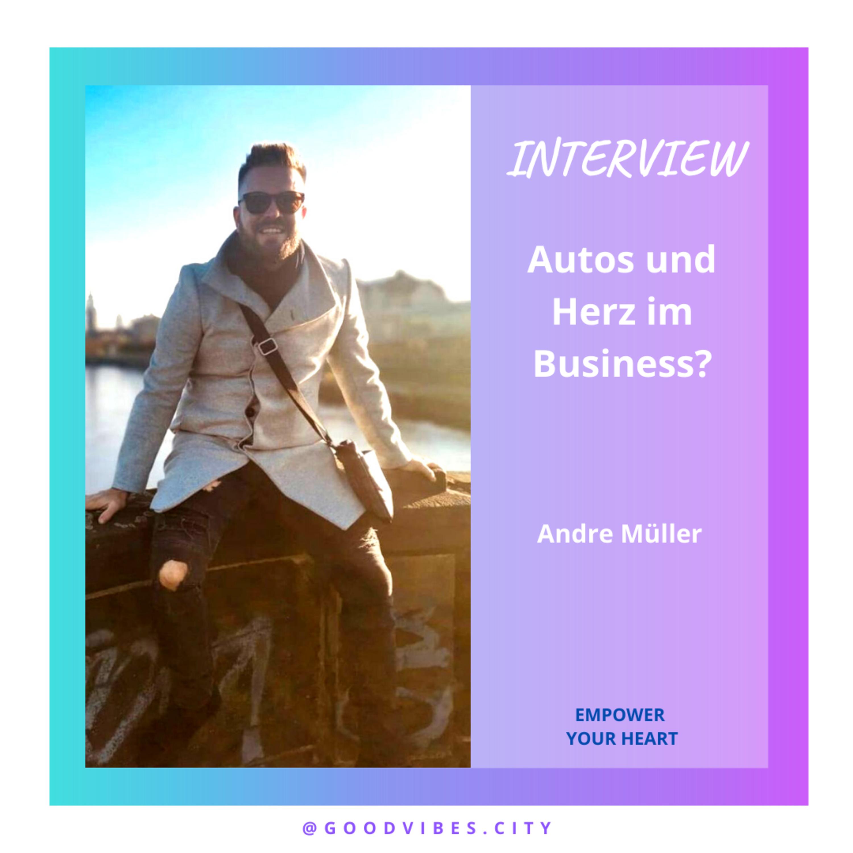 Interview – André Müller I Unternehmer – Auto und Business mit Herz?